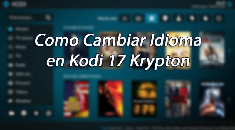 Cambiar de Idioma en Kodi 17 Krypton