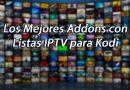 Los Mejores Addons con Listas IPTV en Kodi [Listas Actualizadas]