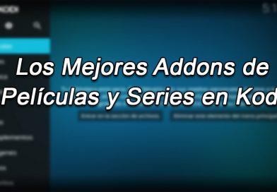 Los Mejores Addons de Películas y Series en Kodi [Multi-Enlace]